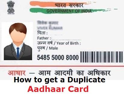 How to get a duplicate Aadhaar Card