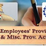 The Employees Provident Fund and Miscellaneous Provision Act (1952)-EPFO