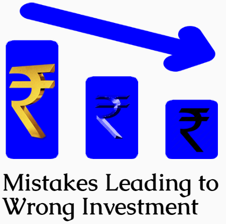 Mistakes leading to Wrong Investment