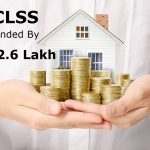 CLSS extended by Rs 2.6 Lakhs