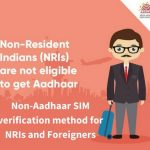 Non-Aadhaar SIM verification method for NRIs and Foreigners