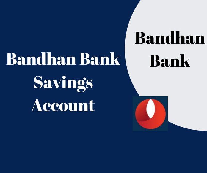 Bandhan bank Savings Account