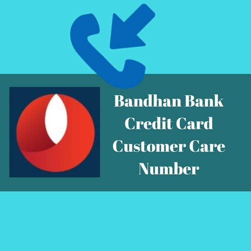 Bandhan Bank Credit Card Customer Care Number