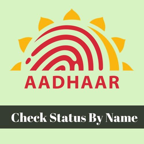 Check Aadhaar Card Status By Name